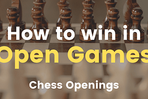 How to Win in Open Game (Chess Openings)