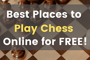 Best Places to Play Chess Online - Chess Lovers Only
