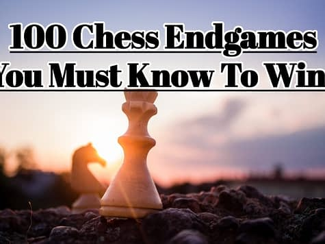 100 Chess Endgames You Must Know To Win! (ChessLoversOnly)