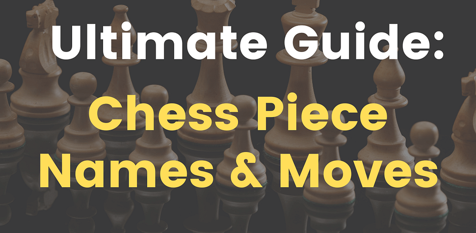 Learn Chess Pieces Names, Moves, and Values (ChessLoversOnly)